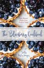 The Blueberry Cookbook: Year-Round Recipes from Field to Table Cover Image