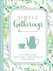 Simple Gatherings: 50 Ways to Inspire Connection (Inspired Ideas) Cover Image