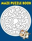 Maze Puzzle Book: Maze Book For Kids Funny Maze Puzzle Game Book 1 Game per Page Large Print With Solution Variety Orthogonal, Diameter Cover Image