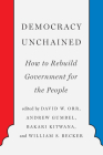 Democracy Unchained: How to Rebuild Government for the People Cover Image