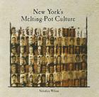 New York's Melting-Pot Culture (Rosen Classroom Primary Source) Cover Image