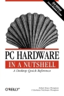 PC Hardware in a Nutshell (In a Nutshell (O'Reilly)) Cover Image
