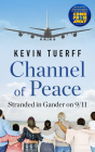 Channel of Peace: Stranded in Gander on 9/11 Cover Image
