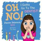 Oh No! I Gotta Go to the Dentist! Cover Image