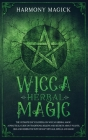 Wicca Herbal Magic: The Ultimate Encyclopedia on Wiccan Herbal Magic. A Practical Guide on Traditions, Beliefs and Secrets About Plants, O Cover Image