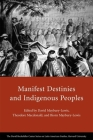 Manifest Destinies and Indigenous Peoples (Latin American Studies) Cover Image