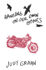 Hanging on Our Own Bones Cover Image
