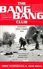 The Bang-Bang Club: Snapshots from a Hidden War Cover Image