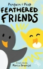 Penguin & Peep: Feathered Friends Cover Image