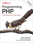 Programming PHP: Creating Dynamic Web Pages Cover Image