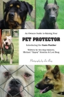 An Owner's Guide to Raising Your Pet Protector Cover Image