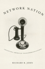 Network Nation: Inventing American Telecommunications Cover Image