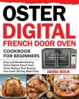 Oster Digital French Door Oven Cookbook for Beginners Cover Image
