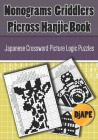 Nonograms Griddlers Picross Hanjie Book: Japanese Crossword Picture Logic Puzzles Cover Image