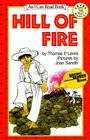 Hill of Fire (1 Paperback/1 CD) [With Paperback Book] (I Can Read Books: Level 3) Cover Image