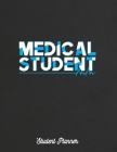 Medical Student Student Planner: University Study Journals and Notebooks with Course Progress Organizer Cover Image