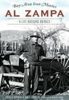 Bay Area Iron Master Al Zampa: A Life Building Bridges Cover Image