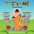 The Is in Me: A Children's Book On Humility, Gratitude, And Adaptability From Learning Interbeing, Interdependence, Impermanence - B Cover Image