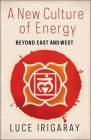A New Culture of Energy: Beyond East and West Cover Image