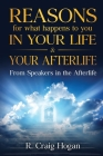 Reasons for What Happens to You in Your Life & Your Afterlife Cover Image