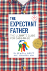 The Expectant Father: The Ultimate Guide for Dads-To-Be (New Father #12) Cover Image