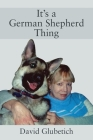 It's a German Shepherd Thing Cover Image