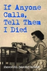 If Anyone Calls, Tell Them I Died: A Memoir Cover Image