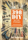 398 DIY Tips, Tricks & Techniques: Practical Advice for New Home Improvement Enthusiasts Cover Image