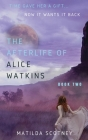 The Afterlife of Alice Watkins: Book Two Cover Image