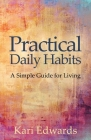 Practical Daily Habits: A Simple Guide for Living Cover Image