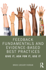 Feedback Fundamentals and Evidence-Based Best Practices: Give It, Ask for It, Use It Cover Image