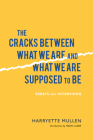The Cracks Between What We Are and What We Are Supposed to Be: Essays and Interviews (Modern & Contemporary Poetics) Cover Image