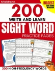 200 Write-and-Learn Sight Word Practice Pages: Learn the Top 200 High-Frequency Words Essential to Reading and Writing Success (Sight Word Books) Cover Image