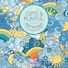 Cute and Playful Patterns Coloring Book: For Kids Ages 6-8, 9-12 (Coloring Books for Kids #1) Cover Image