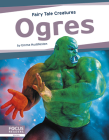 Ogres: Fairy Tale Creatures Cover Image