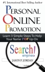 Personal Online Promotion: Learn 3 Simple Steps To Help Your Name POP Up On Search Engines! Cover Image
