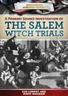 A Primary Source Investigation of the Salem Witch Trials (Uncovering American History) Cover Image