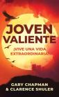 Joven Valiente: ¡Vive Una Vida Extraordinaria! Cover Image