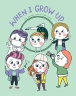 When I Grow Up: ABC Careers Coloring Book for Kids Cover Image