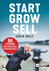 Start, Grow, Sell: 50 Tips for Entrepreneurial Greatness Cover Image