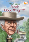 Who Was Frank Lloyd Wright? (Who Was?) Cover Image