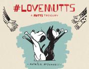 #Lovemutts: A Mutts Treasury Cover Image