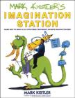 Mark Kistler's Imagination Station: Learn How to Drawn in 3-D with Public Television's Favorite Drawing Teacher Cover Image