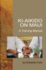 Ki Aikido on Maui: A Training Manual Cover Image