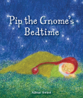 Pip the Gnome's Bedtime Cover Image