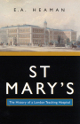St Mary's: The History of a London Teaching Hospital (McGill-Queen's Associated Medical Services Studies in the History of Medicine, Health, and Society #15) Cover Image