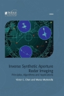 Inverse Synthetic Aperture Radar Imaging: Principles, Algorithms and Applications (Electromagnetics and Radar) Cover Image