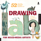 Drawing Lab for Mixed-Media Artists: 52 Creative Exercises to Make Drawing Fun (Lab Series) Cover Image
