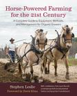 Horse-Powered Farming for the 21st Century: A Complete Guide to Equipment, Methods, and Management for Organic Growers Cover Image
