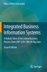 Integrated Business Information Systems: A Holistic View of the Linked Business Process Chain Erp-Scm-Crm-Bi-Big Data Cover Image